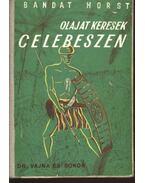 Olajat keresek Celebeszen - Horst, Bandat