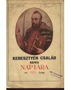 Keresztény család képes naptára az 1935. évre - Czeglédy Sándor, Szabó Aladár