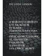atirni - A marosvásárhelyi utcák, közök és terek történeti névtára - Pál-Antal Sándor