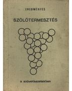 Eredményes szőlőtermesztés a szövetkezetekben - Huszta János