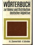 Wörterbuch zur Valenz und Distribution deutscher Adjektive - Sommerfeldt,K.-E., Schreiber,H.