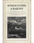 A Bakony - Rómer Flóris