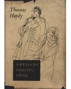 A weydoni asszonyvásár - Thomas Hardy