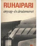 Ruhaipari anyag- és áruismeret III. - Pap Józsefné