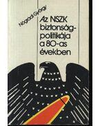 Az NSZK biztonságpolitikája a 80-as években - Nógrády György
