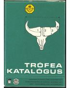 Trófea katalógus - Bakkay László, Szűcs Ferenc, Kozma György