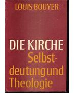Die kirche Selbstdeutung und Theologie - Bouyer,Louis