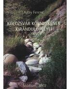 atirni - Kolozsvár környékének kirándulóhelyei - Ajtay Ferenc