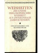 Weisheiten zeugnisse philosophischer Weisheit aus  zweieinhalb Jahrtausenden - Buhr,Manfred