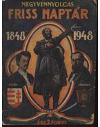 Negyvennyolcas friss naptár 1848-1948 - Geréb István
