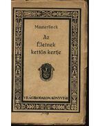 Az Életnek kettős kertje - Maeterlinck, Maurice