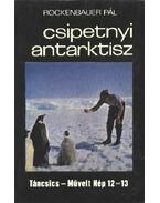 Csipetnyi Antarktisz - Rockenbauer Pál
