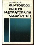 Állatorvosi klinikai laboratóriumi vizsgálatok - Horváth Zoltán