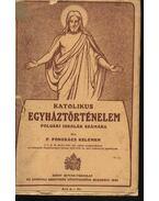 Katolikus egyháztörténelem - P. Pongrácz Kelemen