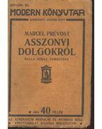 Asszonyi dolgokról - Marcel Prévost