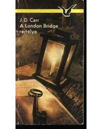 A London Bridge rejtélye - John Dickson Carr