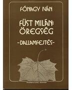 Füst Milán: Öregség - Fónagy Iván