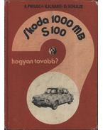 SKODA 1000 MB S100 - Eberhard Preusch, Karl-Heinz Rabis, Dieter Schulze