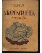 A káposztafélék termesztése - Karmacsi Bertalan