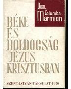 Béke és boldogság Jézus Krisztusban - Dom Columba Marmion