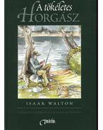 A tökéletes horgász - Walton, Isaak