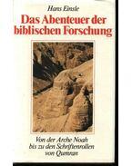 Das Abenteuer der biblischen Forschung - Einsle,Hans