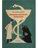 Tévedések egészségről, betegségről - Sándor Róbert