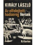 Az elfelejtett hadsereg - Király László