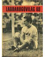 Labdarúgóvilág 69 - Peterdi Pál, Lakatos György, Kutas István