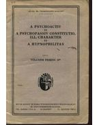 A psychoactiv és a psychopassiv constituo, ill. charakter és a hypnophilitas - Dr. Völgyesi Ferenc