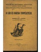 A lúd és kacsa tenyésztése - Winkler János