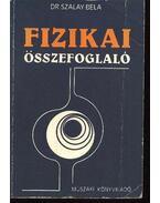 Fizikai összefoglaló - Dr. Szalay Béla