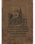 A pestszentlőrinci róm. kat. egyházközség története 1935-ig - Kubinyi Vilmos