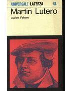 Martin Lutero - Febvre,Lucien