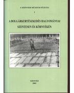 A bolgárkereskedés hagyományai Szentesen és környékén - Szabó János József