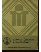 Szöveggyűjtemény és Segédkönyv - Simon Józsefné