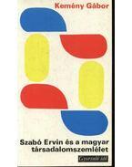 Szabó Ervin és a magyar társadalomszemlélet - Kemény Gábor