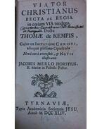 Viator Christianus Recta ac Regia in coelum via tendens - Thomae de Kempis