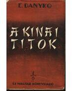 A kínai titok - Danyko, E.