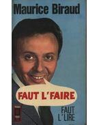 Faut L' Faire - Biraud, Maurice