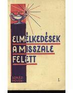 Elmélkedések a misszale felett I.-II. - Szunyogh X. Ferenc O.S.B.