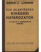 Elvi jelentőségű kihágási határozatok az ipar és a kereskedelem köréből - Fehér István, Csató Béla , Dr.