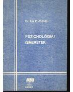 Pszichológiai ismeretek - Dr. Kis P. József
