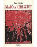 atirni - Kiadó a keresztút - Tari István