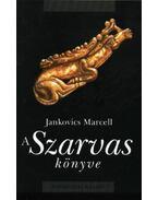 A Szarvas könyve - Jankovics Marcell