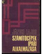 Számítógépek ipari alkalmazása - Jánoki Lajos