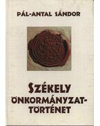 atirni - Székely önkormányzattörténet - Pál-Antal Sándor