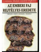 Az emberi faj rejtélyes eredete - Cremo, Michael A., Thompson, Richard L.