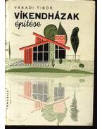 Víkendházak építése - Váradi Tibor