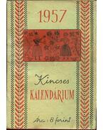 Kincses Kalendárium 1957 - Szentkirályi János